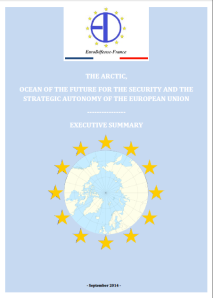 THE ARCTIC, OCEAN OF THE FUTURE FOR THE SECURITY AND THE STRATEGIC AUTONOMY OF THE EUROPEAN UNION ---------------- EXECUTIVE SUMMARY